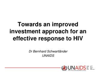 Towards an improved investment approach for an effective response to HIV