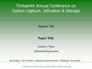 Thirteenth Annual Conference on  Carbon Capture, Utilization &  Storage