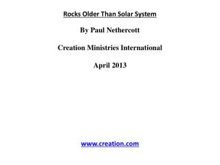 Rocks Older  Than Solar System By Paul  Nethercott Creation Ministries International April 2013
