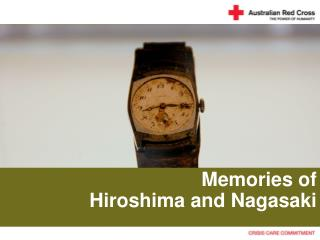 Memories of  Hiroshima and Nagasaki