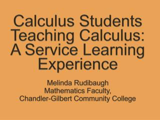Calculus Students Teaching Calculus: A Service Learning Experience