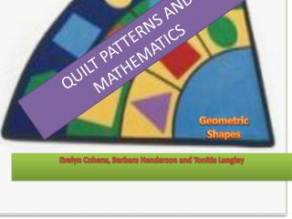 QUILT PATTERNS AND MATHEMATICS