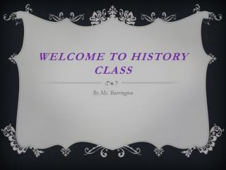 Welcome to History Class