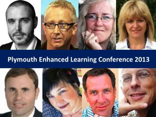 Plymouth Enhanced Learning Conference 2013