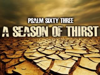 PSALM 63:1-6