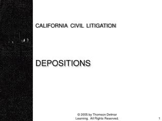 CALIFORNIA CIVIL LITIGATION   DEPOSITIONS