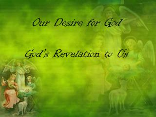 Our Desire for God God's Revelation to Us