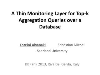 A Thin Monitoring Layer for Top- k  Aggregation  Queries over  a Database