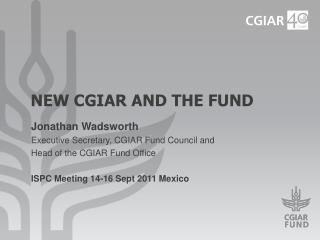 New CGIAR and the Fund