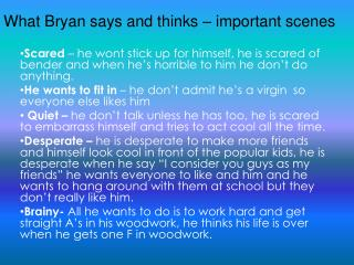 What Bryan says and thinks � important scenes