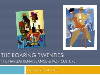 The Roaring Twenties:  The Harlem Renaissance & Pop Culture