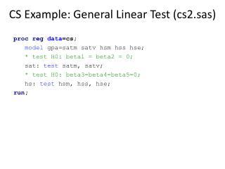 CS Example: General Linear Test (cs2.sas)