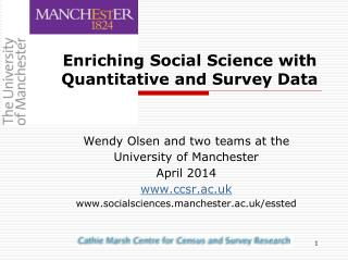 Enriching Social Science with Quantitative and  Survey Data