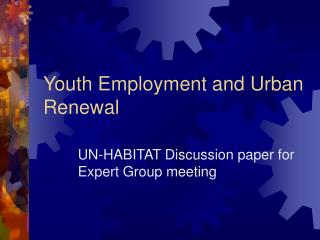 Youth Employment and Urban Renewal