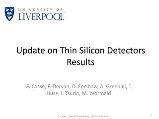 Update on Thin  Silicon Detectors  Results