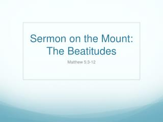 Sermon on the Mount: The Beatitudes
