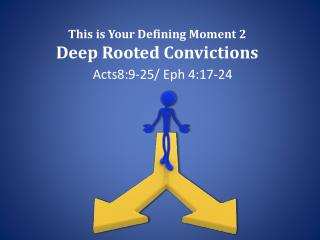 This is Your Defining Moment 2 Deep Rooted Convictions