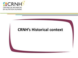 CRNH's Historical context