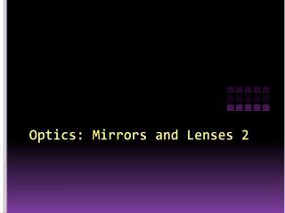 Optics: Mirrors and Lenses 2