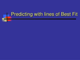 Predicting with lines of Best Fit