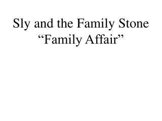 """Sly and the Family Stone """"Family Affair"""""""
