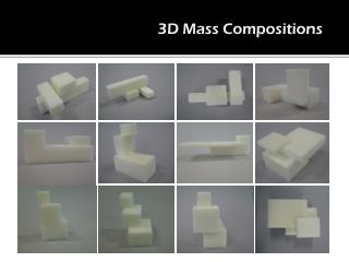 3D Mass Compositions