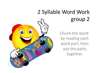2 Syllable Word Work group 2