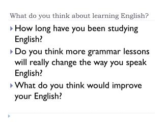 What do you think about learning English?