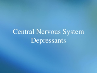 CNS Depressants: Sedative-Hypnotics  Chapter 6