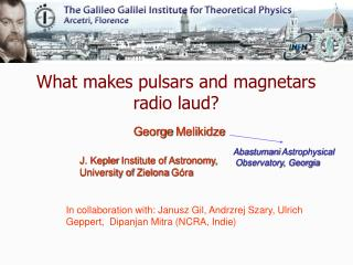 What  makes pulsars  and  magnetars  radio laud ?
