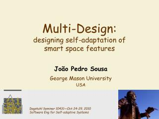 Multi-Design: designing self-adaptation of  smart space features