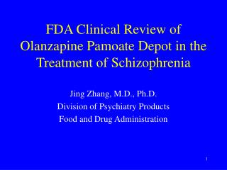 FDA Clinical Review of Olanzapine Pamoate Depot in the Treatment of Schizophrenia