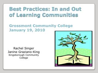 Best Practices: In and Out of Learning Communities Grossmont  Community College January 19, 2010