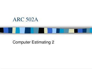 ARC 502A