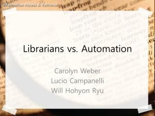 Librarians vs. Automation