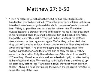 Matthew 27: 6-50