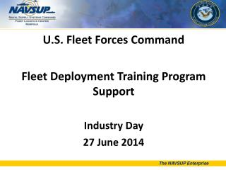 U.S. Fleet Forces Command Fleet Deployment Training Program  Support  Industry Day 27 June 2014