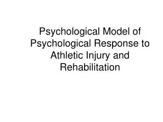 Psychological Model of Psychological Response to Athletic Injury and Rehabilitation