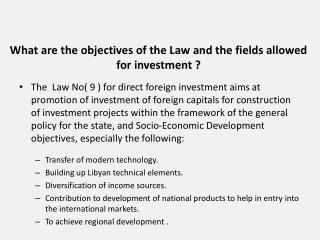 What are the objectives of the Law and the fields allowed for  investment ?