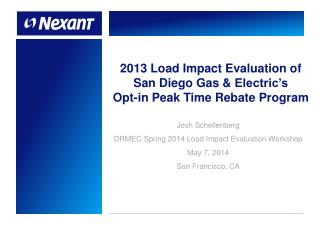 2013 Load Impact Evaluation of San Diego Gas &  Electric's Opt-in  Peak Time Rebate Program