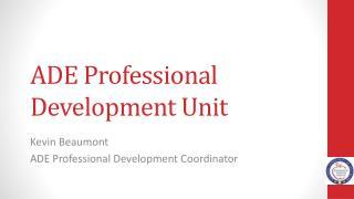 ADE Professional Development Unit