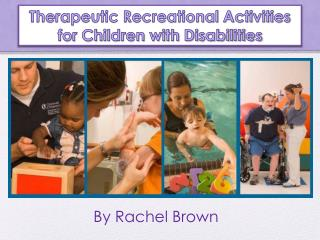Therapeutic Recreational Activities for Children with Disabilities