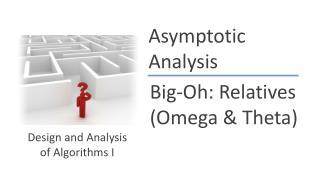 Big-Oh:  Relatives (Omega & Theta)