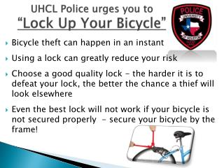 "UHCL Police  urges you to                      ""Lock  Up  Y our  B icycle"""
