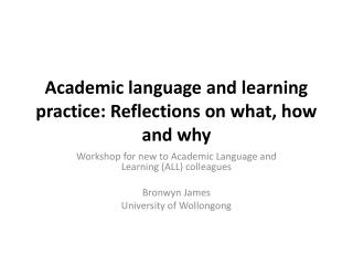 Academic language and learning practice: Reflections on what, how and why