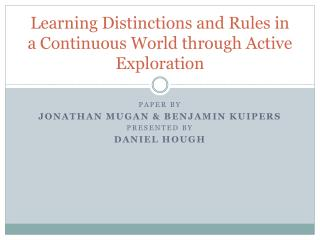 Learning Distinctions and Rules in a Continuous World through Active Exploration