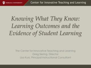 Knowing What They Know: Learning Outcomes and the Evidence of Student Learning