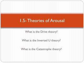 1.5- Theories of Arousal