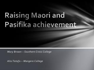 Raising Maori and Pasifika achievement