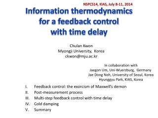 Information thermodynamics  for a feedback control  with time delay